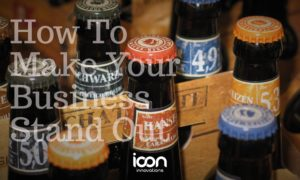 How To Make Your Business Stand Out - Icon Innovations